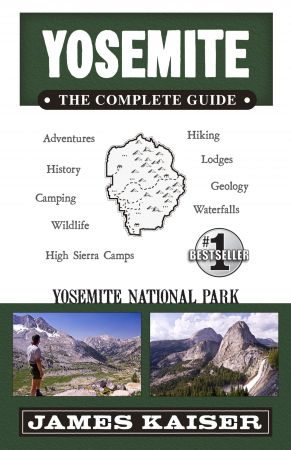 Yosemite: The Complete Guide: Yosemite National Park (Color Travel Guide), 6th Edition